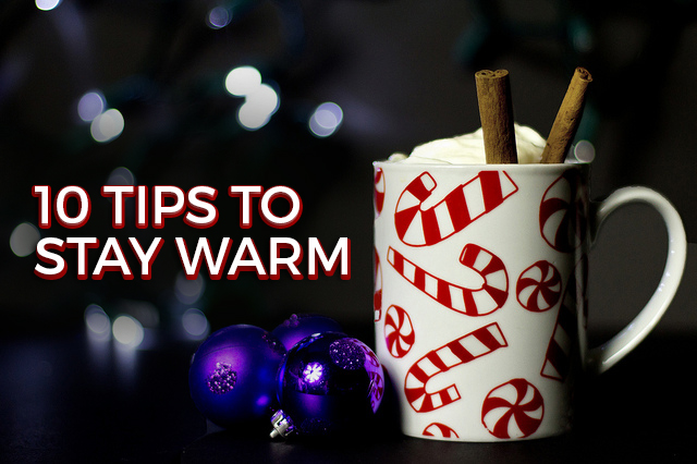 10 tips to stay warm during winter without turning up the thermostat
