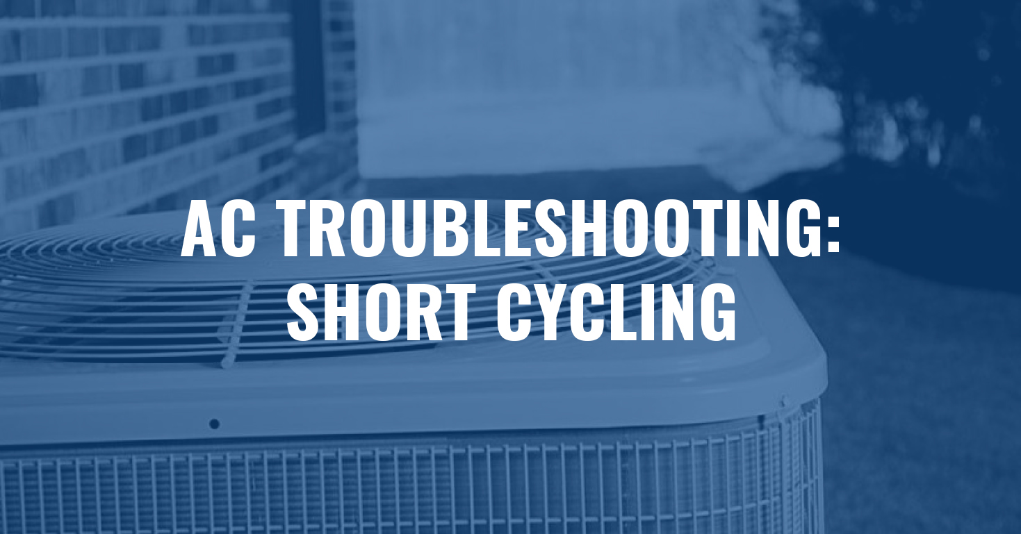AC troubleshooting short cycling