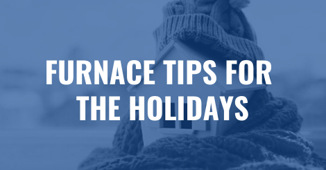 Furnace Tips for the Holidays