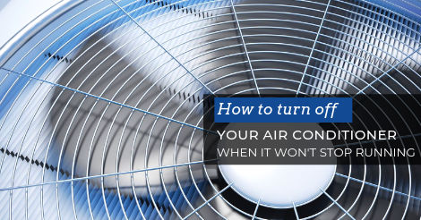How to Turn Off Your AC When It Won't Stop Running