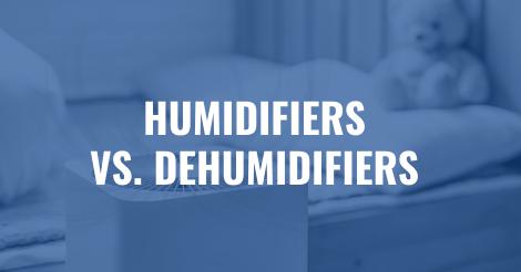 Humidifiers vs. Dehumidifiers