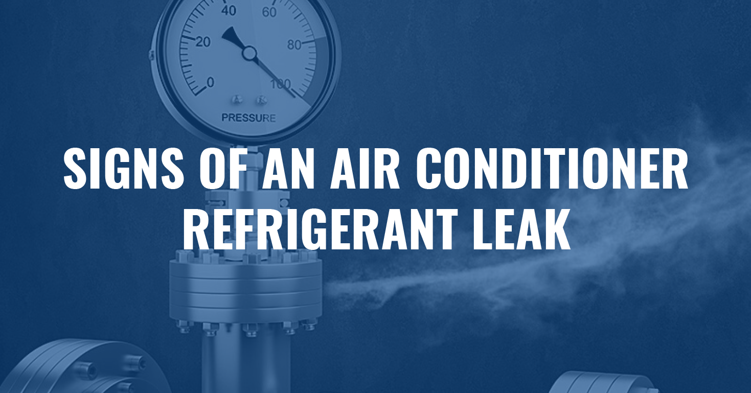 Signs of an air conditioner Refrigerant Leak