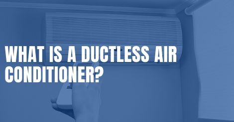 What is a Ductless Air Conditioner