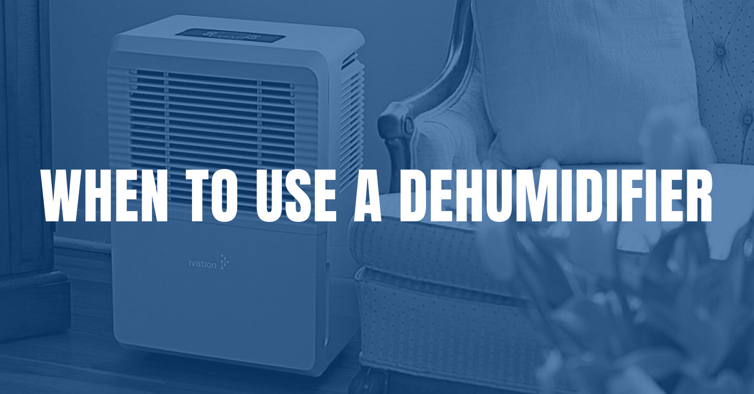 When to use a dehumidifier