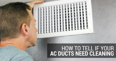 how to tell if your ac ducts need cleaning