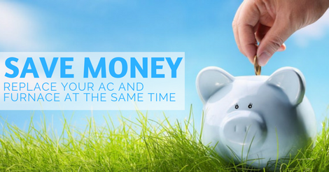 save money replace your furnace and ac at the same time
